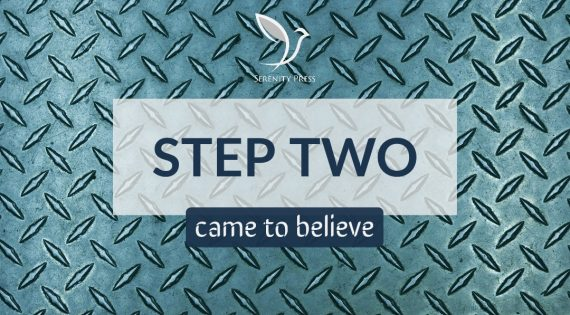 Step Two: Came to Believe